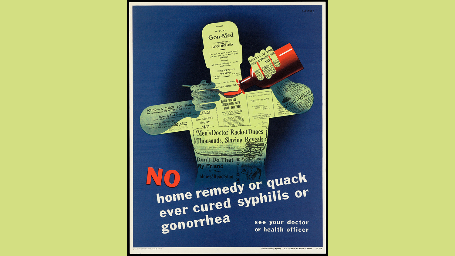 "Colour lithograph from 1944 that says ""No home remedy or quack ever cured syphilis or gonorrhea, see your doctor now"""